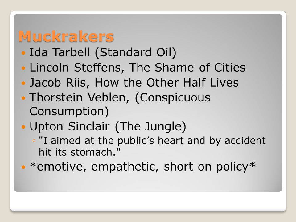 Muckrakers Ida Tarbell (Standard Oil)