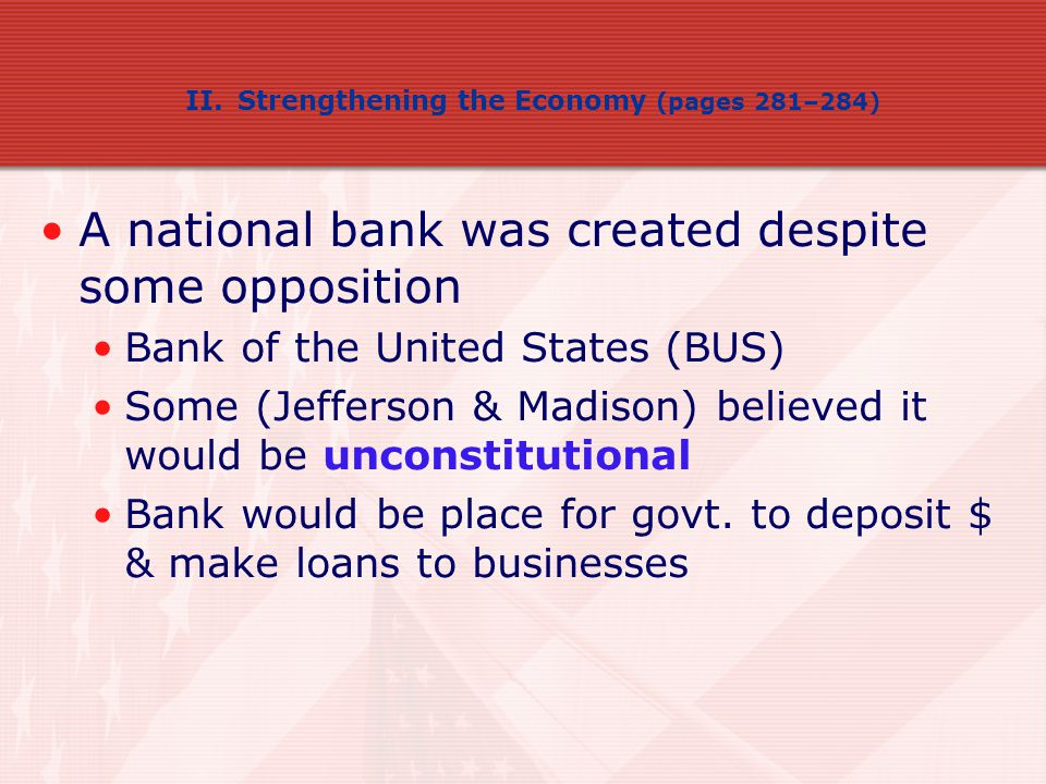 A national bank was created despite some opposition