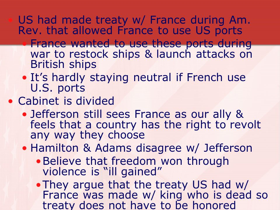 US had made treaty w/ France during Am. Rev