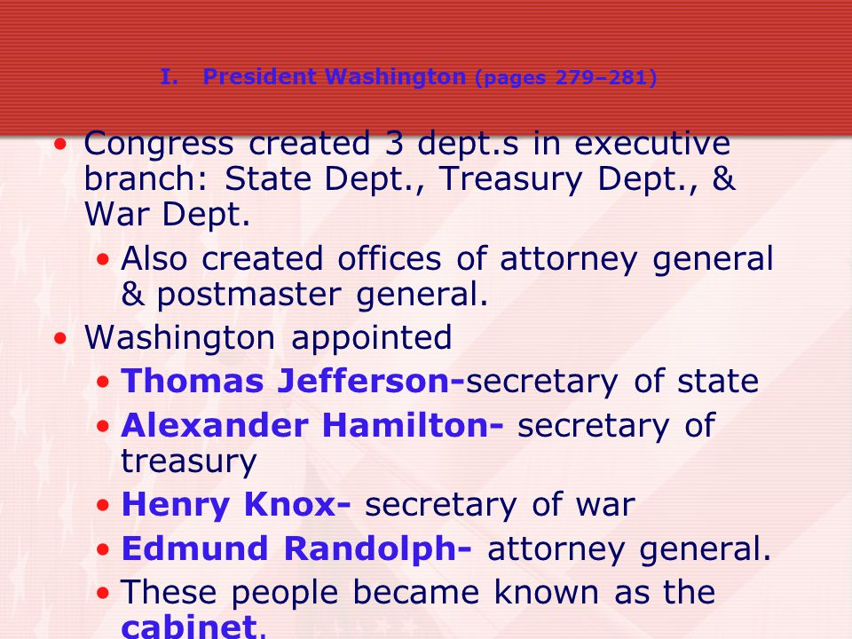 Also created offices of attorney general & postmaster general.