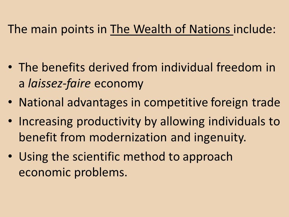 The main points in The Wealth of Nations include:
