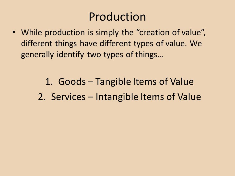 Production Goods – Tangible Items of Value