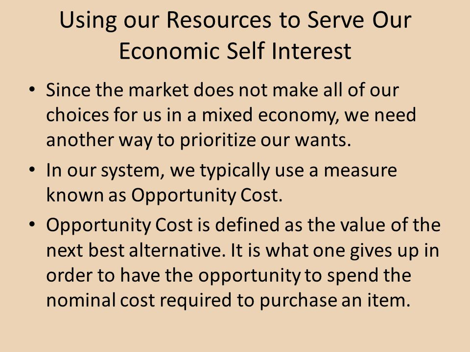 Using our Resources to Serve Our Economic Self Interest