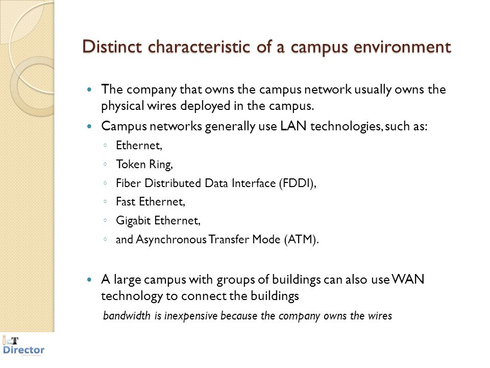 Distinct characteristic of a campus environment