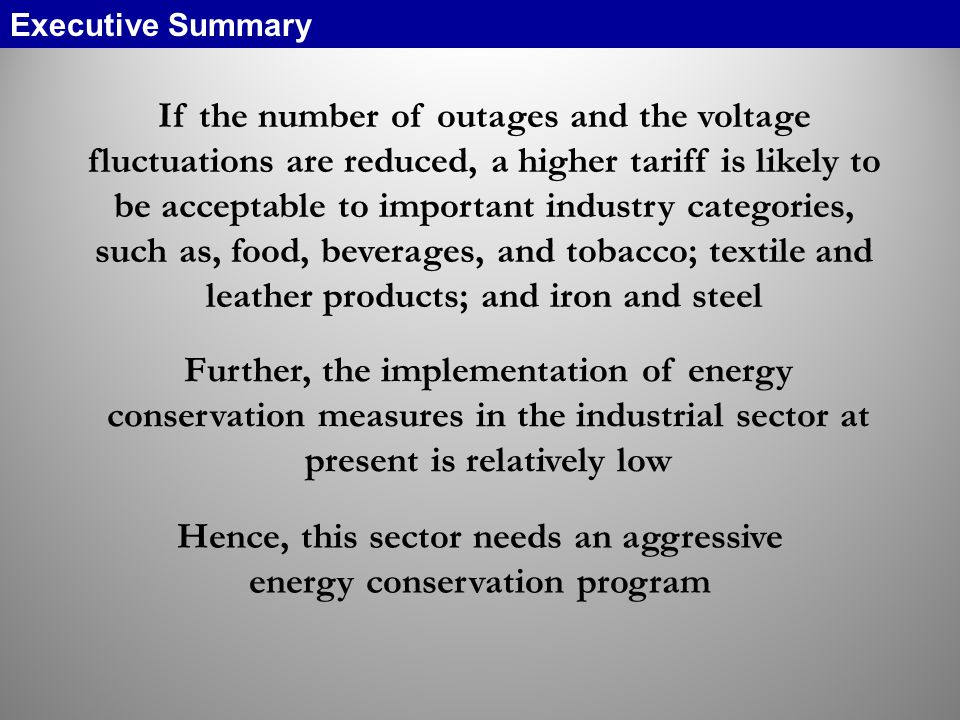 Hence, this sector needs an aggressive energy conservation program