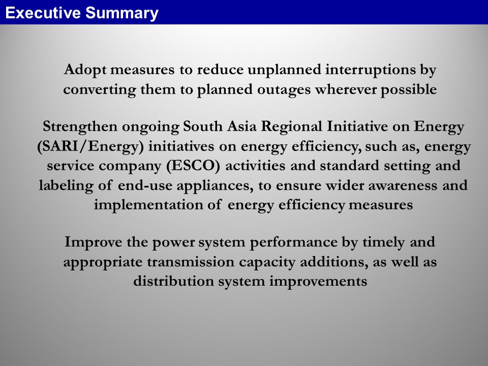 Executive Summary Adopt measures to reduce unplanned interruptions by converting them to planned outages wherever possible.