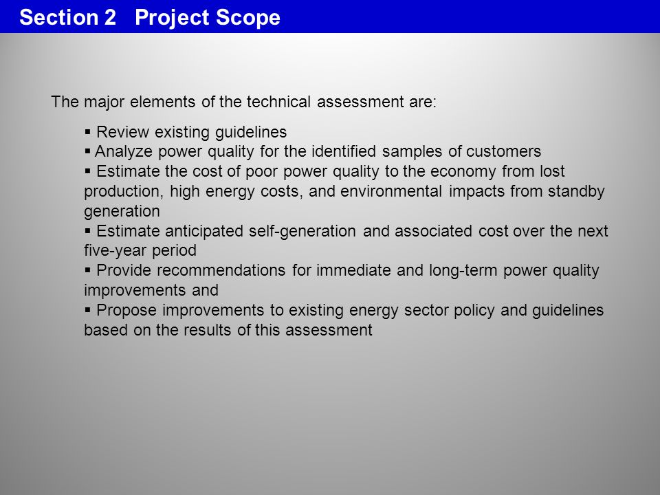 Section 2 Project Scope The major elements of the technical assessment are: Review existing guidelines.