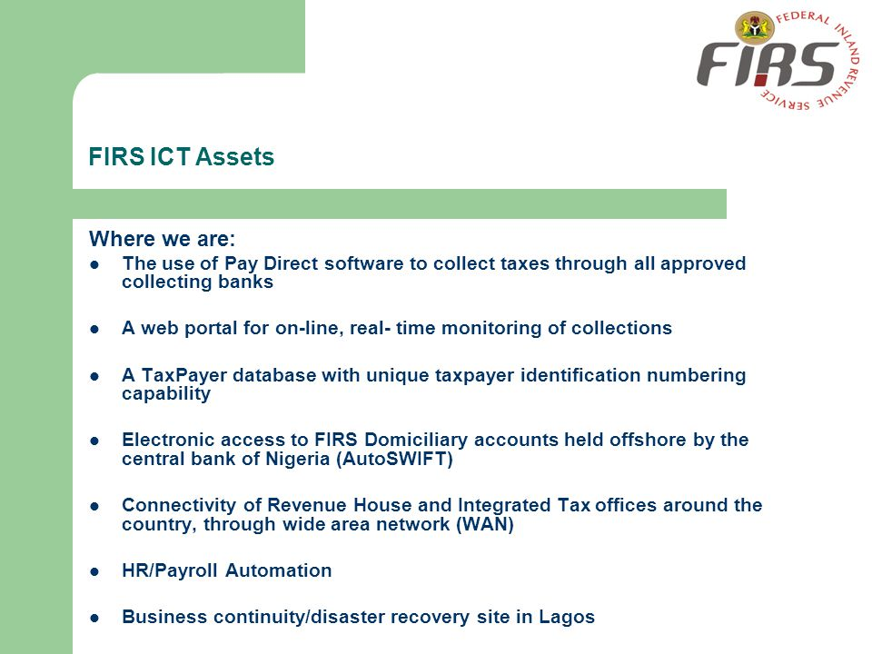 FIRS ICT Assets Where we are: