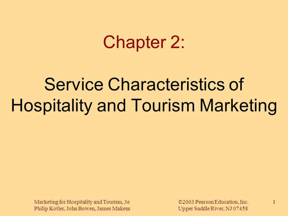 Chapter 2: Service Characteristics of Hospitality and Tourism Marketing