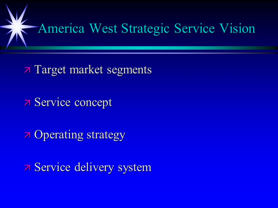 America West Strategic Service Vision