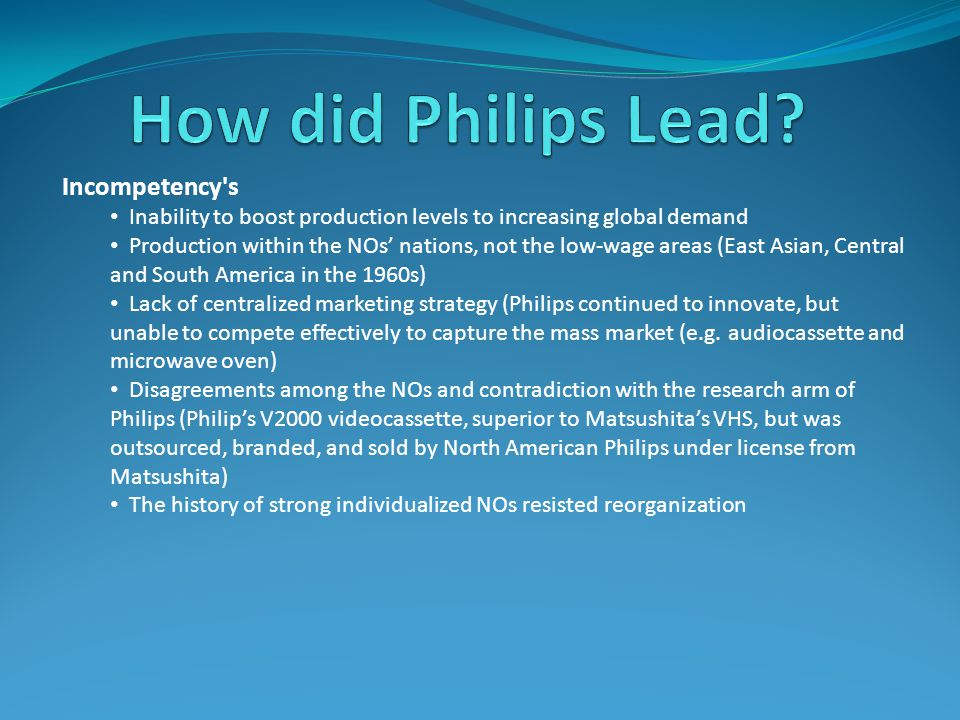 How did Philips Lead Incompetency s