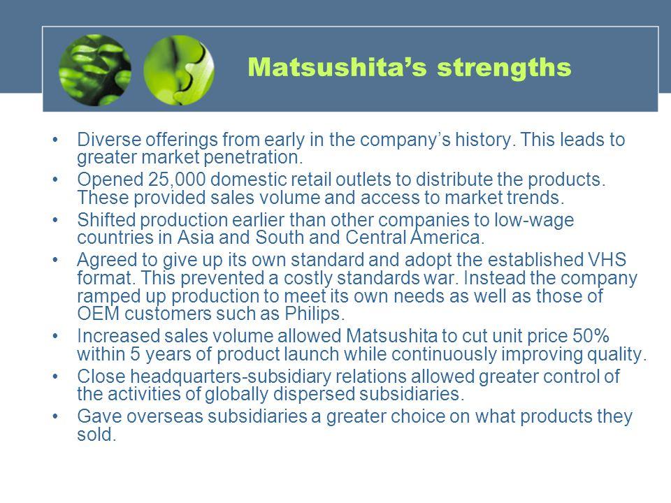 Matsushita's strengths