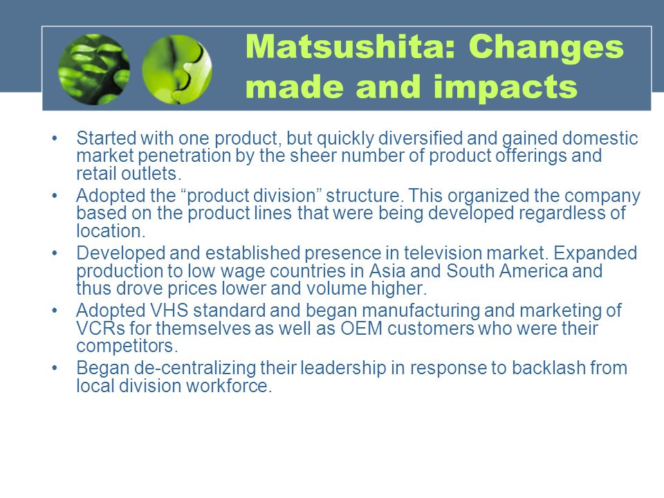 Matsushita: Changes made and impacts