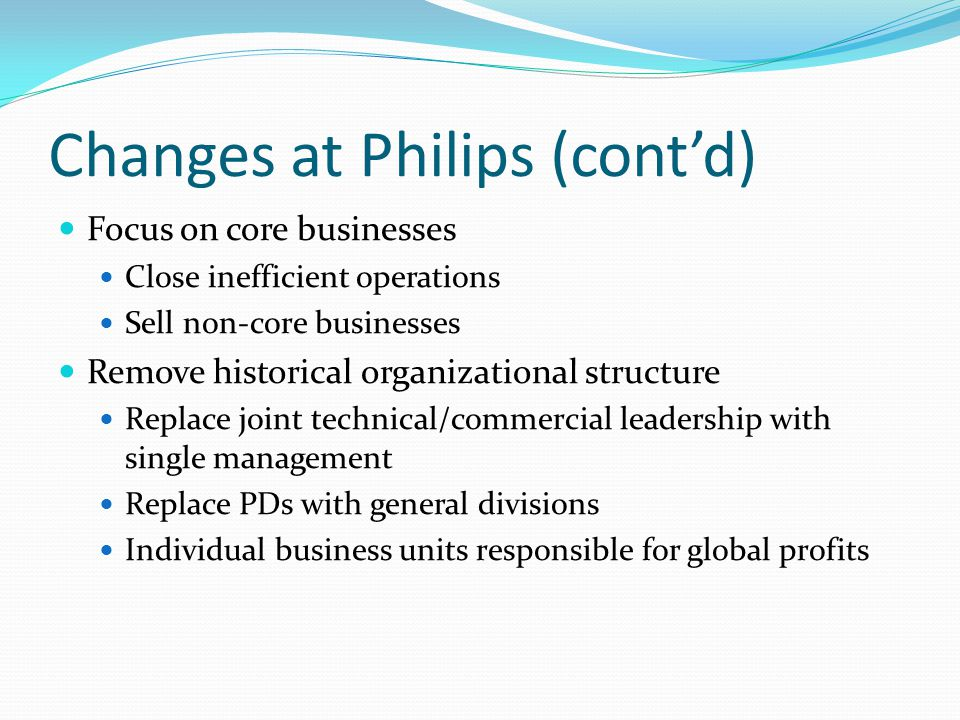 Changes at Philips (cont'd)