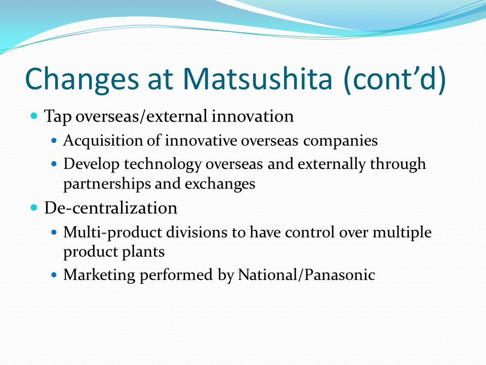 matsushita s cultural change with japan Matsushita electric industrial co announced thursday it will rename itself panasonic corp and end the national brand so that its products will be exclusively referred to as panasonic matsushita, which was founded in 1918 by entrepreneur konosuke matsushita, said matsushita will be dropped from the company name in october.