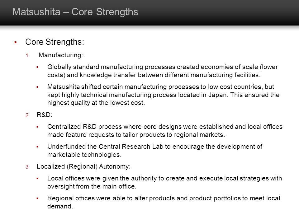Matsushita – Core Strengths