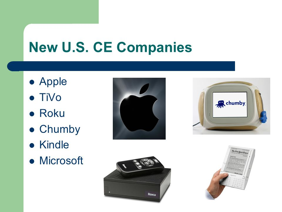 New U.S. CE Companies Apple TiVo Roku Chumby Kindle Microsoft