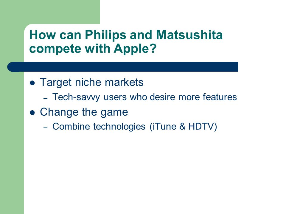 How can Philips and Matsushita compete with Apple