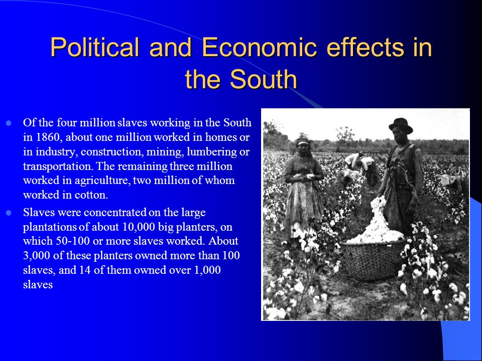 Political and Economic effects in the South