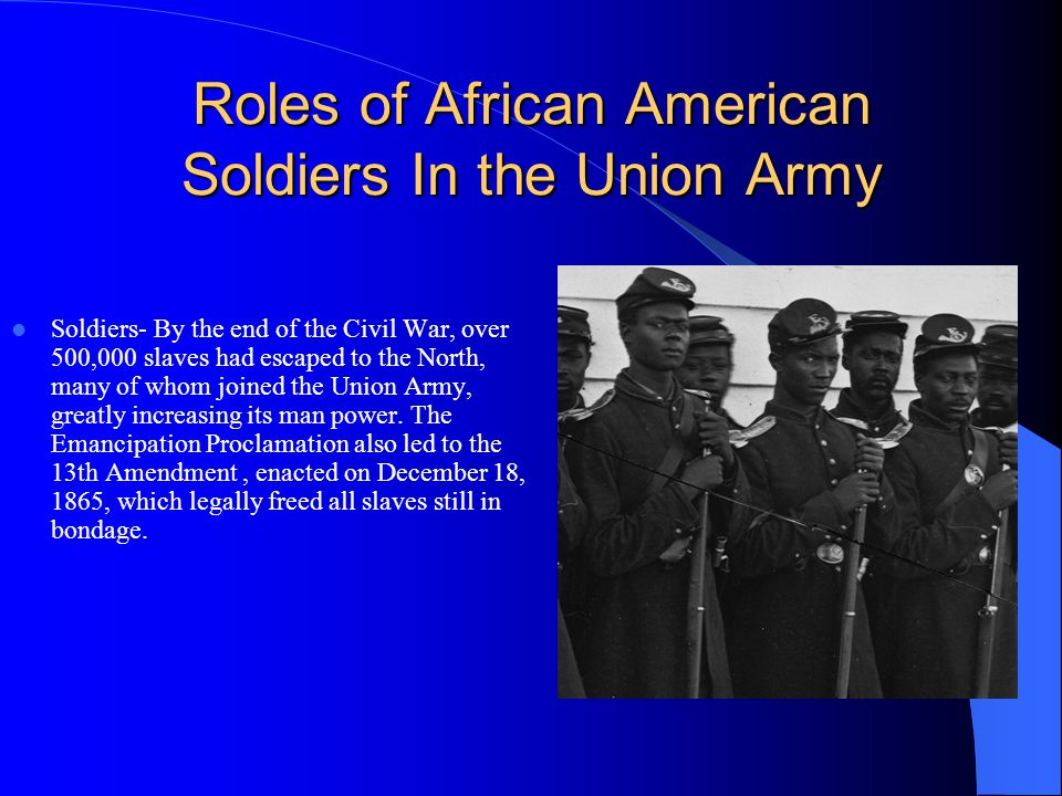 Roles of African American Soldiers In the Union Army