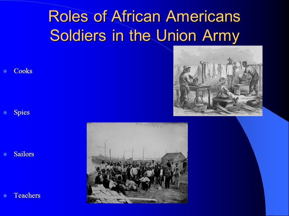 Roles of African Americans Soldiers in the Union Army