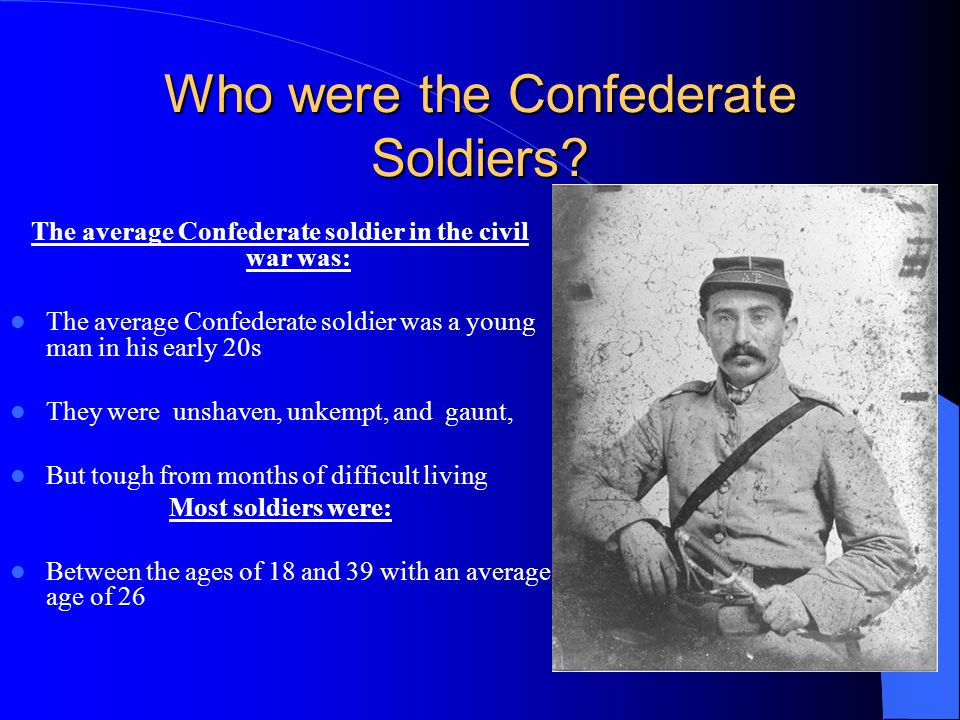 Who were the Confederate Soldiers