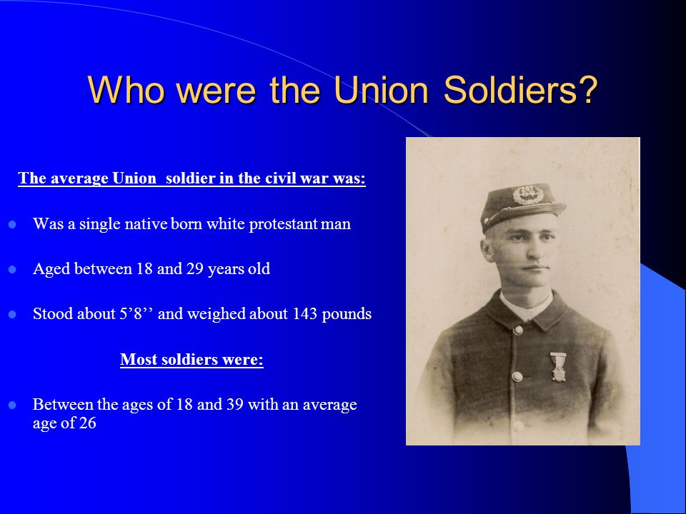 Who were the Union Soldiers