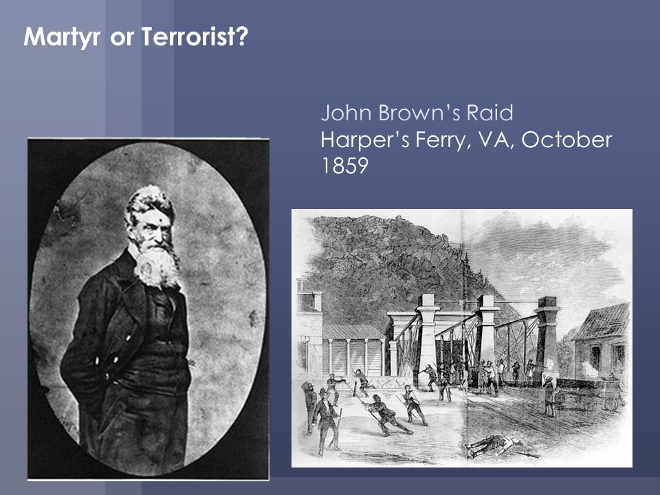 John Brown's Raid Harper's Ferry, VA, October 1859