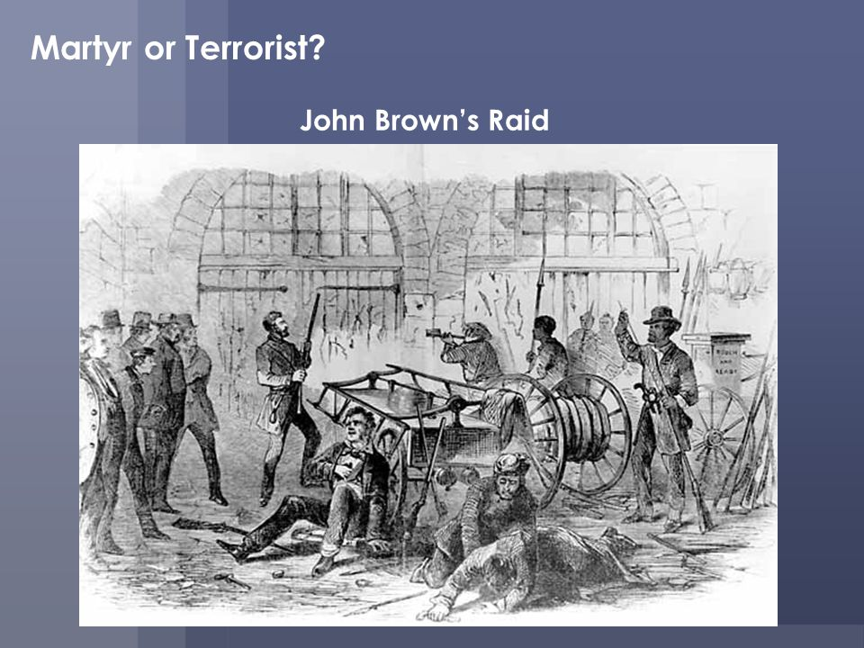 Martyr or Terrorist John Brown's Raid