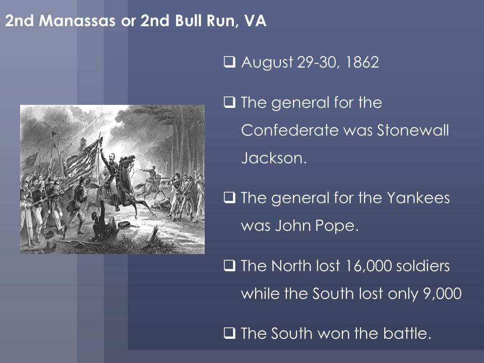 2nd Manassas or 2nd Bull Run, VA