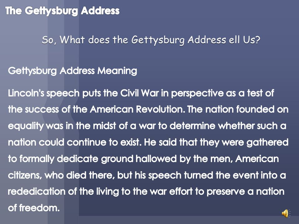 So, What does the Gettysburg Address ell Us