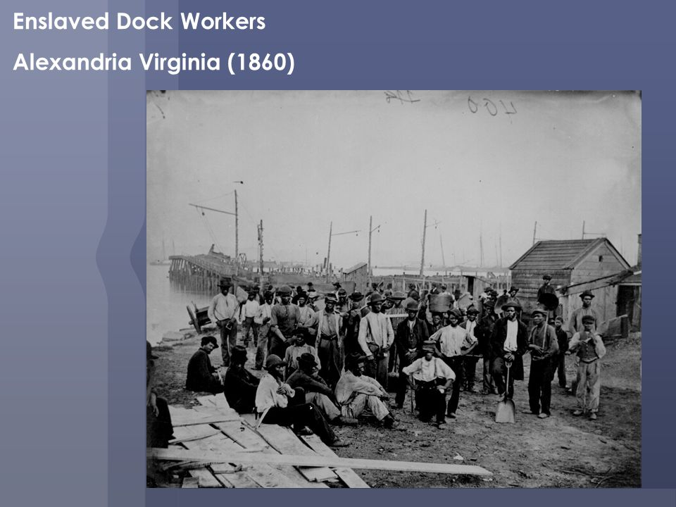 Enslaved Dock Workers Alexandria Virginia (1860)