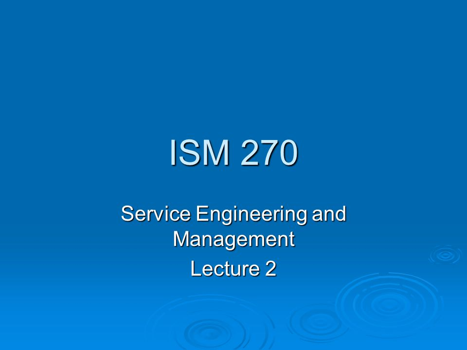 Service Engineering and Management Lecture 2