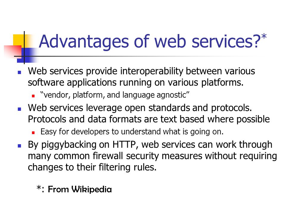 Advantages of web services *