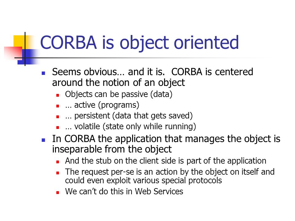 CORBA is object oriented