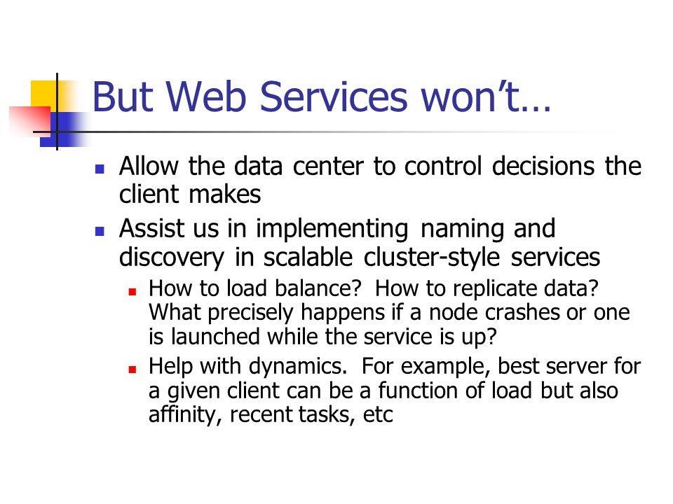 But Web Services won't…