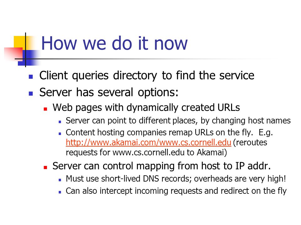 How we do it now Client queries directory to find the service