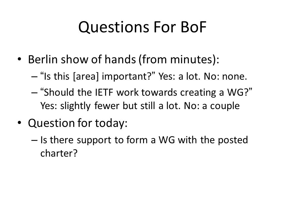 Questions For BoF Berlin show of hands (from minutes):