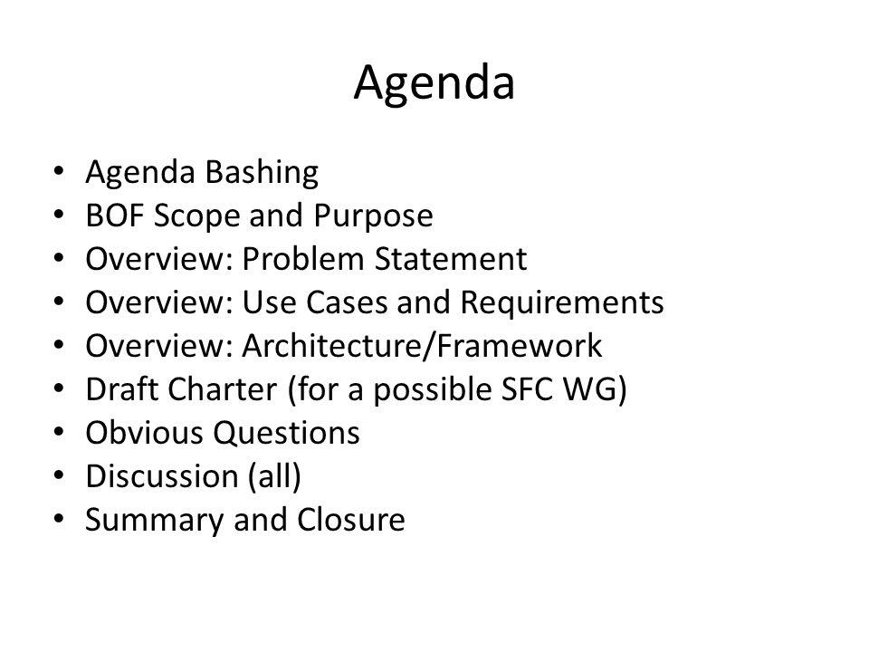 Agenda Agenda Bashing BOF Scope and Purpose
