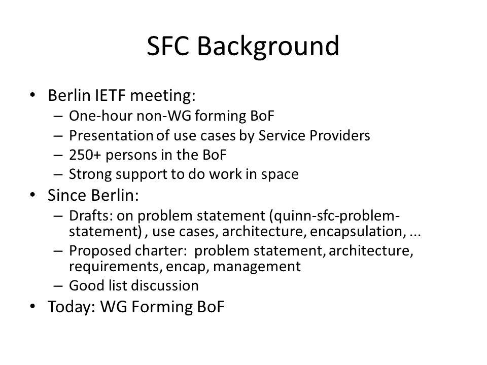 SFC Background Berlin IETF meeting: Since Berlin: