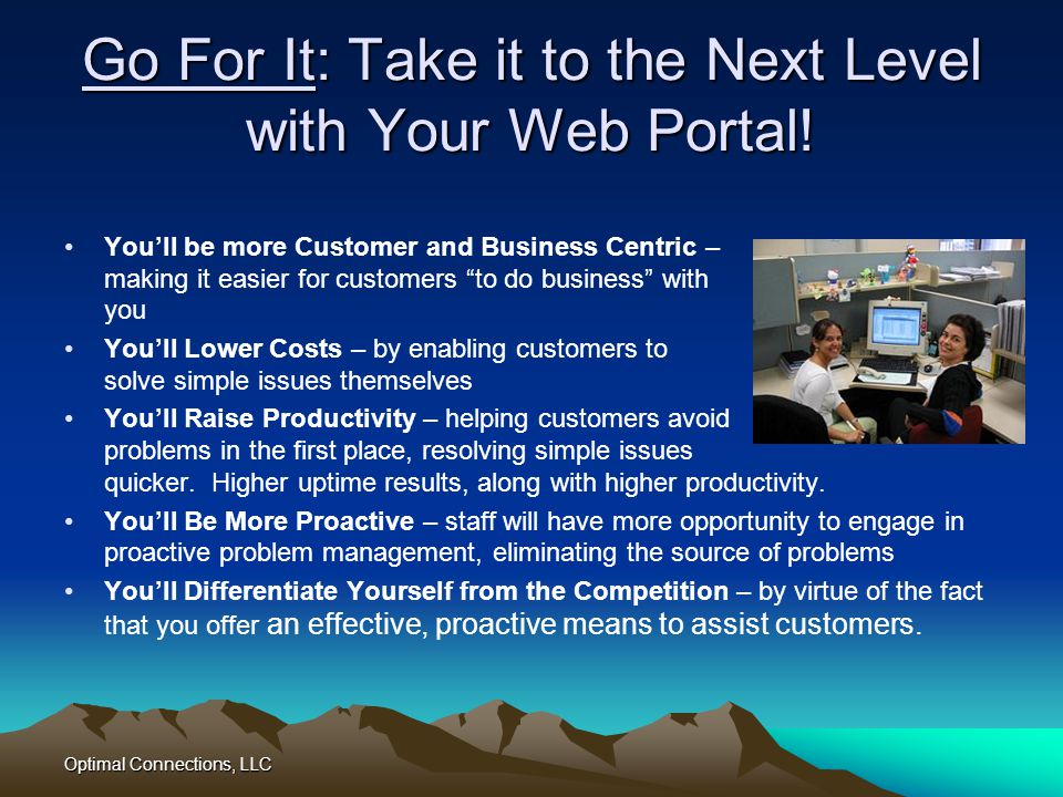 Go For It: Take it to the Next Level with Your Web Portal!