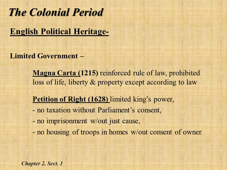 The Colonial Period English Political Heritage- Limited Government –