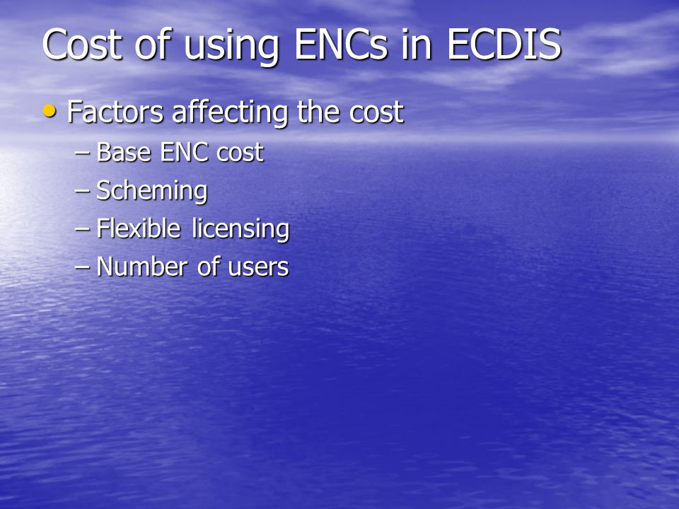 Cost of using ENCs in ECDIS