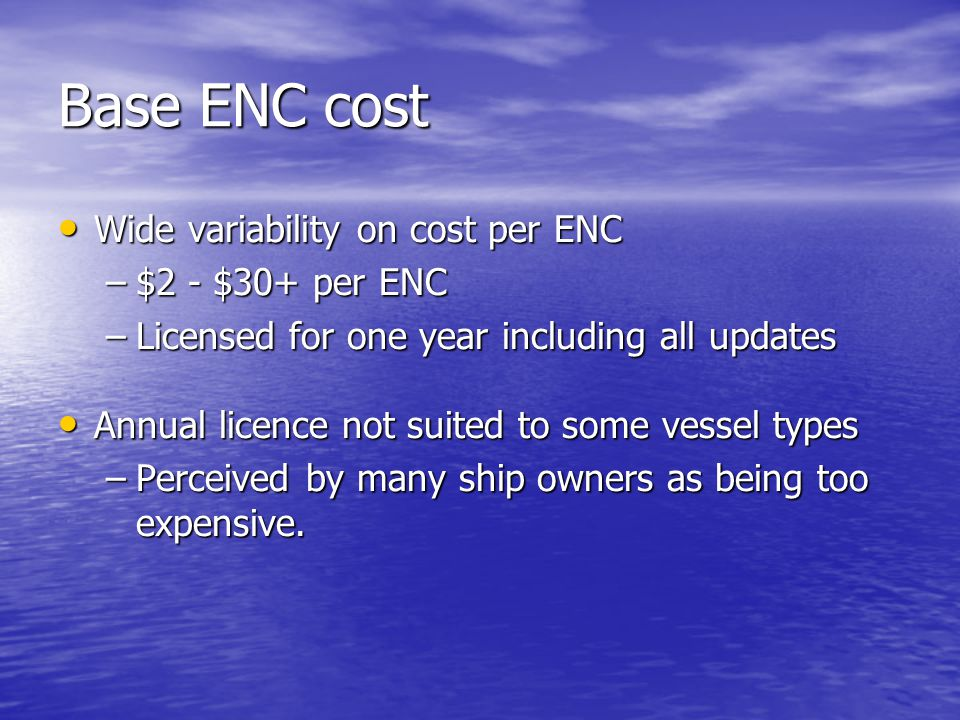 Base ENC cost Wide variability on cost per ENC $2 - $30+ per ENC