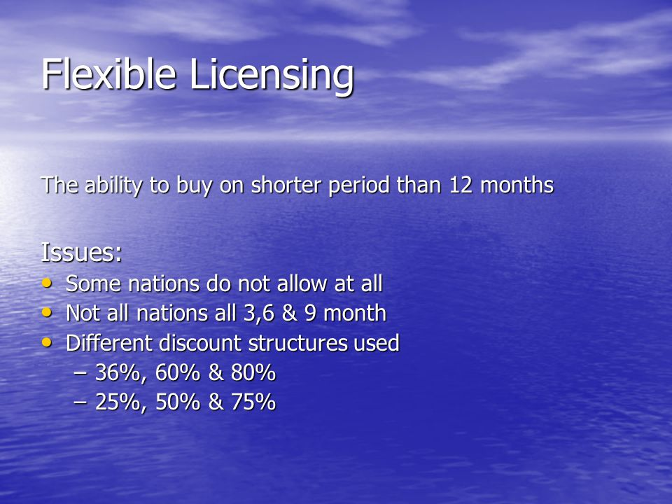 Flexible Licensing Issues: