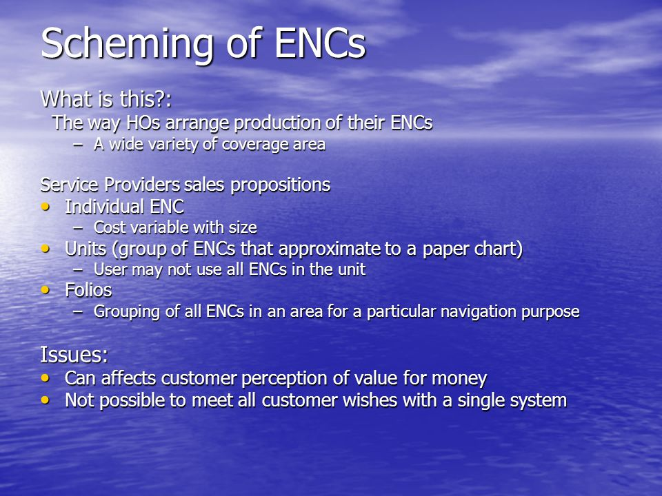 Scheming of ENCs What is this : Issues: