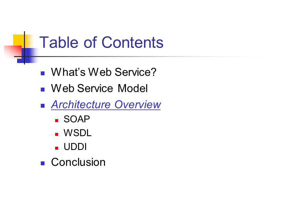 Table of Contents What's Web Service Web Service Model