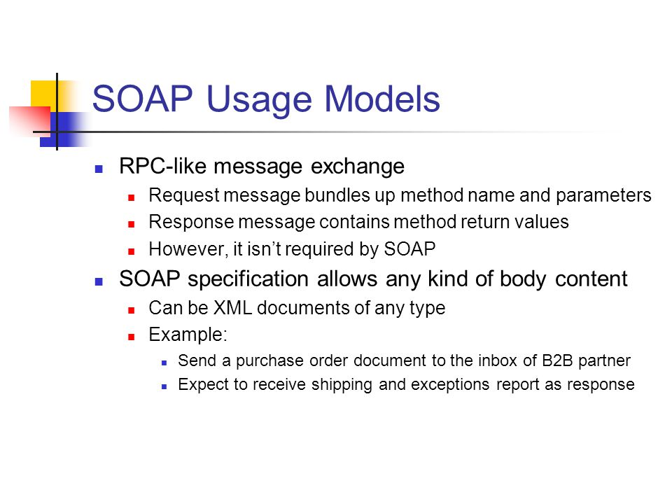 SOAP Usage Models RPC-like message exchange