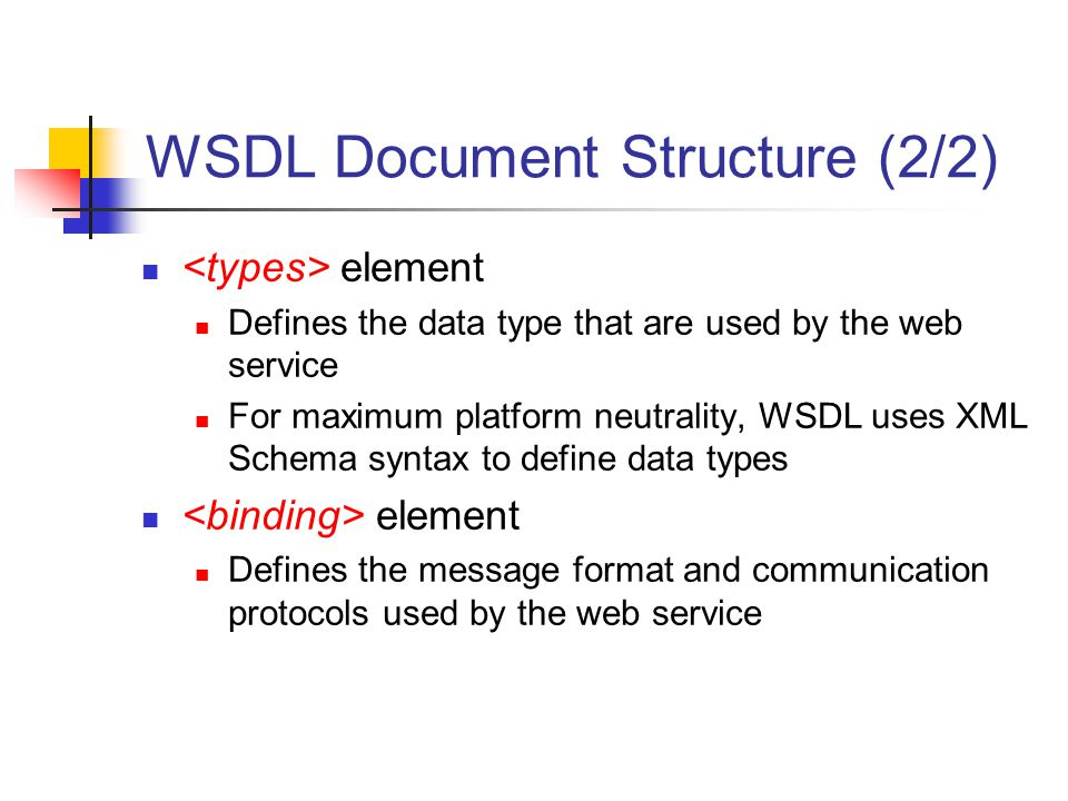 WSDL Document Structure (2/2)