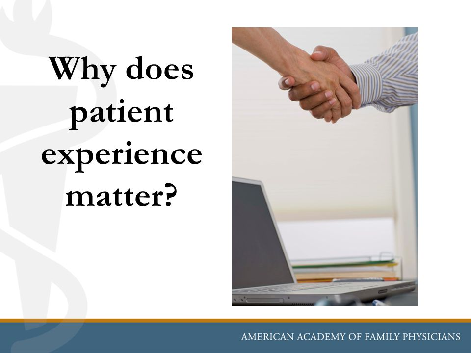 Why does patient experience matter